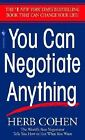 You Can Negotiate Anything : The World's Best Negotiator Tells You How to Get What You Want by Herb Cohen (1982, Paperback)