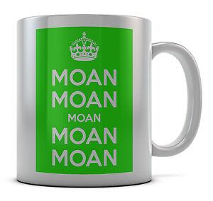 Keep Calm Moan Mug Cup Gift Idea Present Coffee Tea