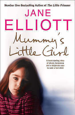 Mummy's Little Girl: A desperate race to save a lost child, Jane Elliott | Paper