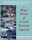 The Magic World of In-Laid Pictorial Tapestry by Constantine Issighos (Paperback / softback, 2008)