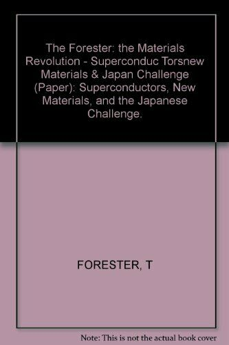 MATERIALS REVOLUTION: SUPERCONDUCTORS, NEW MATERIALS, AND By Tom Forester *VG+*