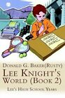 Lee Knight's World Book 2 Lee's High School Years 9781403382719