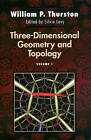 Three-Dimensional Geometry and Topology: v. 1 by William P. Thurston (Hardback, 1997)