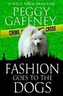 Fashion Goes to the Dogs by Peggy Gaffney (Paperback / softback, 2015)