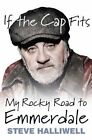 If the Cap Fits: My Rocky Road to Emmerdale by Steve Halliwell, Sean Frain (Paperback, 2014)