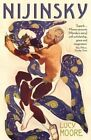 Nijinsky: A Life by Mrs Lucy Moore (Paperback, 2014)