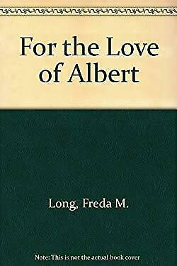 For the Love of Albert by Long, Freda M.