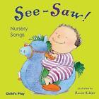 See-Saw! Nursery Songs by Child's Play International Ltd (Board book, 2005)