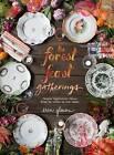 The Forest Feast Gatherings: Simple Vegetarian Menus for Hosting Friends & Family by Erin Gleeson (Hardback, 2016)