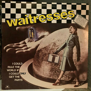 WAITRESSES-I-Could-Rule-The-World-If-I-Could-Only-12-034-Vinyl-Record-LP-EX