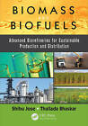 Biomass and Biofuels: Advanced Biorefineries for Sustainable Production and Distribution by Taylor & Francis Inc (Hardback, 2015)