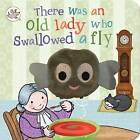 Finger Puppet Book There Was an Old Lady Who Swallowed a Fly by Parragon Book Service Ltd (Board book, 2015)