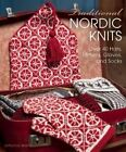 Traditional Nordic Knits Over 40 Hats Mittens Gloves and Socks 9781570767708