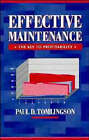 Effective Maintenance - The Key to Profitability: A Manager's Guide to Effective Industrial Maintenance Management by Paul D. Tomlingson (Hardback, 1998)