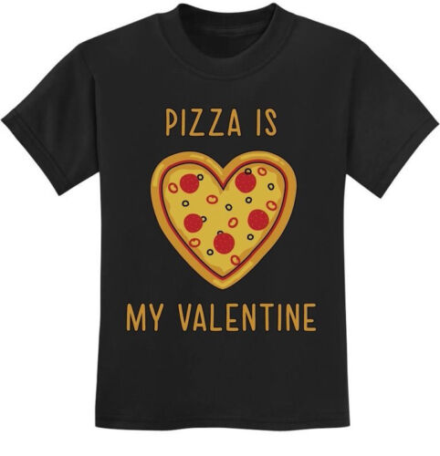 Valentine/'s Day Gift for Pizza Lovers Youth Kids T-Shirt Pizza Is My Valentine