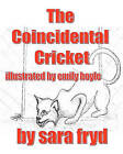The Coincidental Cricket by Sara Fryd (Paperback / softback, 2010)