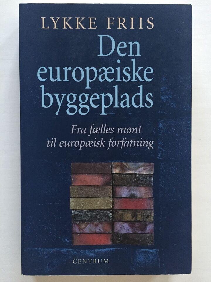 Den Europæiske byggeplads , Lykke Friis, emne: politik