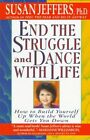End The Struggle and Dance With Life How to Build Yourself up ... 9780312155223