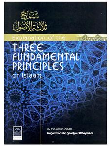 EXPLANATION-OF-THE-THREE-FUNDAMENTAL-PRINCIPLES-OF-ISLAM-BY-SHAIKH-AL-UTHAYMEEN