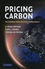 Pricing Carbon : The European Union Emissions Trading Scheme by Christian de...