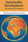Sustainable Development: The Challenge of Transition by Cambridge University Press (Paperback, 2010)