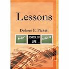 Lessons 9781456816926 by Dolores E Pickett Hardback