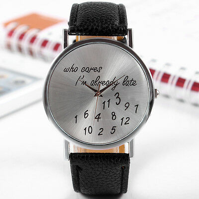 Unique Who Cares Im Already Late Fashion Funny Comment Women Men Wrist Watches