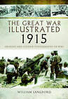The Great War Illustrated 1915: Archive and Colour Photographs of WW I by Roni Wilkinson (Hardback, 2015)