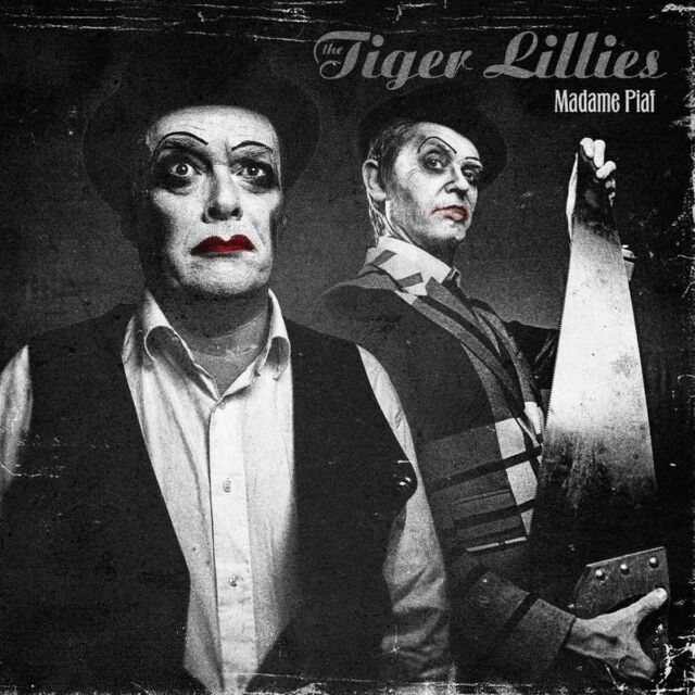 TIGER LILLIES - MADAME PIAF   CD NEU
