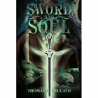 Sword and Soul 9780595274055 by Thomas W. Brucato Book