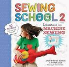 Sewing School 2: Lessons in Machine Sewing by Amie Petronis Plumley, Andria Lisle (Paperback, 2013)