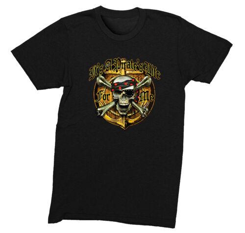 Mens It/'s a Pirates Life For Me Skull Crossbones Shipwreck Yo Ho Gift T-Shirt