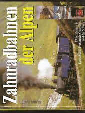 Fachbuch Zahnradbahnen der Alpen : 19 Bergbahnen in Deutschland, Frankreich, Öst