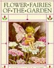 Flower Fairies: Flower Fairies of the Garden by Cicely Mary Barker (1991, Hardcover)