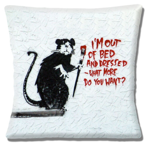 Banksy Graffiti Artist Cushion Cover 16x16 inch 40cm I/'m Out Of Bed and Dressed