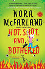Hot, Shot, and Bothered by Nora McFarland (Paperback / softback, 2011)