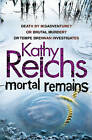 Mortal Remains by Kathy Reichs (Paperback, 2011)