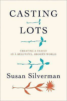 Casting Lots : Creating a Family in a Beautiful, Broken Worl