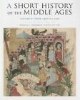 A Short History of the Middle Ages: Volume 2: From C.900 to C.1500 by Barbara H. Rosenwein (Paperback, 2014)