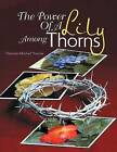The Power of a Lily Among Thorns by Deborah Mitchell Thomas (Paperback / softback, 2011)