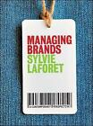Managing Brands by Sylvie Laforet (Paperback, 2009)