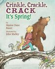 Crinkle, Crackle, Crack : It's Spring! by Marion Dane Bauer (2015, Hardcover)