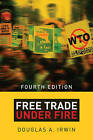 Free Trade Under Fire by Douglas A. Irwin (Paperback, 2015)