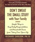 Don't Sweat the Small Stuff with Your Family by Richard Carlson (Paperback, 1998)