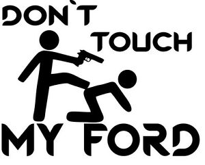 don t touch my ford auto aufkleber sticker tattoo ebay. Black Bedroom Furniture Sets. Home Design Ideas