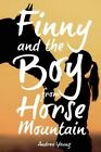 Finny and the Boy from Horse Mountain by Andrea Young (Paperback, 2016)