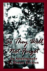 So They Will Not Forget: An Autobiography by Eleanor Erickson (Paperback / softback, 2006)