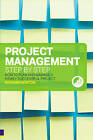 Project Management Step by Step: How to Plan and Manage a Highly Successful Project by Richard Newton (Paperback, 2007)