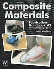 Composite Matrials Fabrication by John Wanberg (Paperback, 2010)