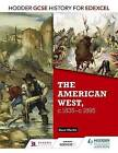 Hodder GCSE History for Edexcel: The American West, C.1835-C.1895 by Dave Martin (Paperback, 2016)